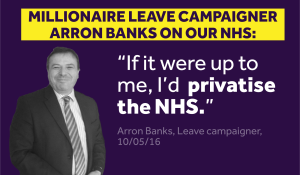Millionaire Leave campaigner Arron Banks on OUR NHS - Stronger In